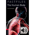 Oxford Bookworms Library: Level 3: The Human Body Factfile