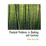【预订】Practical Problems in Banking and Currency