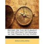 【预订】Report on the Settlement in the District of Kangra in t