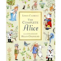 The complete Alice (Alice in Wonderland and Alice Though the