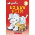 Noodles: No New Pets! (Level 1)学乐分级读物1:小狗杜豆儿之不要其他的宠物!ISBN9780545070782