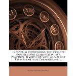 【预订】Industrial Depressions: Their Causes Analysed and Class