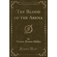 【预订】The Blood of the Arena (Classic Reprint)