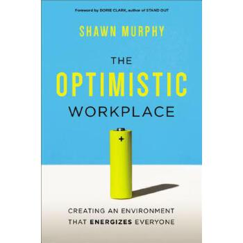 【预订】The Optimistic Workplace: Creating an Environment That Energizes Everyone 预订商品,需要1-3个月发货,非质量问题不接受退换货。