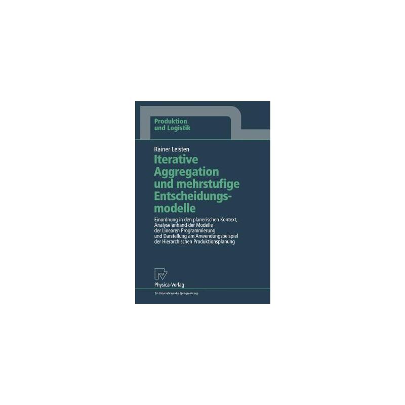 【预订】Iterative Aggregation Und Mehrstufige Entscheidungsmodelle: Einordnung in Den Planerischen Kontext, Analyse Anhand Der Modelle Der Linearen Programmie 预订商品,需要1-3个月发货,非质量问题不接受退换货。