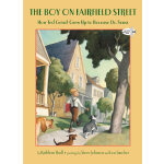 The Boy on Fairfield Street: How Ted Geisel Grew Up to Beco