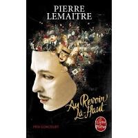 【法语原版】天上再见 龚古尔奖 天上再见同电影 小说原著 Au revoir là-haut - Prix Gonco
