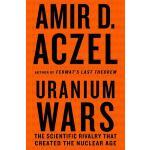 【预订】Uranium Wars The Scientific Rivalry that Created the Nu