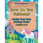 【预订】How Do You Unicorn? Design Your Own Fantasy World Activ