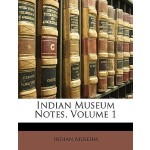 【预订】Indian Museum Notes, Volume 1