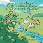 【预订】The Tree Frog Who Wanted to Fly
