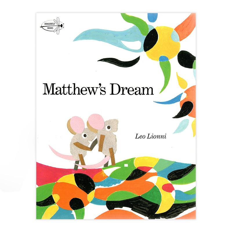 Matthew's Dream 马修的梦想  李欧李奥尼Leo Lionni作品 英文原版绘本进口图书 四度凯迪克奖得主