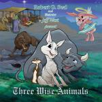 【预订】Three Wise Animals