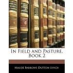 【预订】In Field and Pasture, Book 2