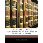 【预订】The Cosmic God: A Fundamental Philosophy in Popular Lec