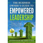 【预订】The Business Owner's Guide to Empowered Leadership: Pro