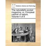 【预订】The Naturalist's Pocket Magazine; Or, Compleat Cabinet