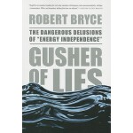 "【预订】Gusher of Lies The Dangerous Delusions of """"Energy Inde"