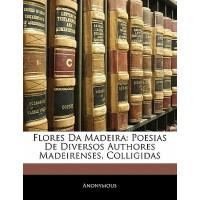 【预订】Flores Da Madeira: Poesias de Diversos Authores Madeire