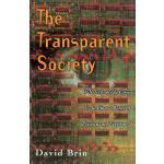 【预订】The Transparent Society Will Technology Force Us To Cho