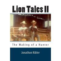 【预订】Lion Tales II: The Making of a Hunter