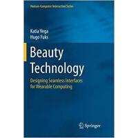 【预订】Beauty Technology: Designing Seamless Interfaces for We