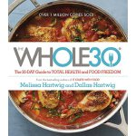 The Whole30: The 30-Day Guide to Total Health and Food Free