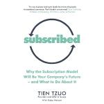 英文原版 祖睿科技(Zuora)CEO左轩霆 订阅模式的未来与运作 Subscribed (Tien Tzuo) Su