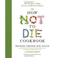 【现货】英文原版 如何不死系列 逆转和预防致命疾病的科学饮食 配套100种食谱 The How Not to Die