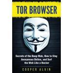 【预订】Tor Browser: Secrets of the Deep Web, How to Stay Anony