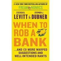 魔鬼经济学:什么时候抢银行合适?【英文原版】When to Rob a Bank