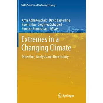 【预订】Extremes in a Changing Climate: Detection, Analysis and Uncertainty 预订商品,需要1-3个月发货,非质量问题不接受退换货。