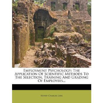 【预订】Employment Psychology: The Application of Scientific Methods to the Selection, Training and Grading of Employees... 预订商品,需要1-3个月发货,非质量问题不接受退换货。