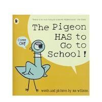 【首页抢券300-100】The Pigeon has to go to school 鸽子去上学 英文原版进口图书绘本
