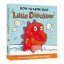 怎样帮小恐龙洗澡 英文原版 How to Bath Your Little Dinosaur 教幼儿生活自理的绘本 儿童生活习惯养成亲子读物 英文版纸板书