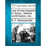 【预订】Law of Real Property in Texas: Federal Confirmation, Et