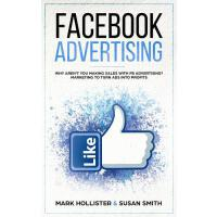 【预订】Facebook Advertising: Why Aren't You Making Sales with