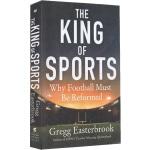 英文原版 美国文化 橄榄球 The King of Sports: Why Football Must Be Refo