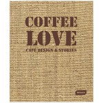 Coffee Love: Café Design & Stories 咖啡爱:咖啡厅设计与故事