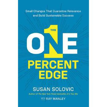 【预订】The One-Percent Edge: Small Changes That Guarantee Relevance and Build Sustainable Success 预订商品,需要1-3个月发货,非质量问题不接受退换货。