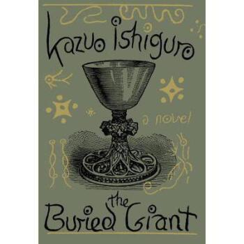 石黑一雄:被掩埋的巨人 英文原版 The Buried Giant A novel 2017诺贝尔文学奖得主作品