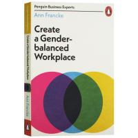 创造一个性别平衡的工作场所 Create a Gender-Balanced Workplace 英文原版 企鹅商业专家