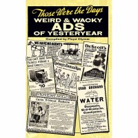 Those Were the Days: Weird and Wacky Ads of Yesteryear(【按需印