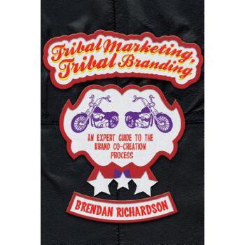 【预订】Tribal Marketing, Tribal Branding: An Expert Guide to the Brand Co-Creation Process 预订商品,需要1-3个月发货,非质量问题不接受退换货。