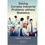 【预订】Solving Complex Industrial Problems without Statistics