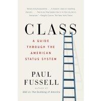 英文原版 格调:社会等级与生活品味 Class: A Guide Through the American Statu