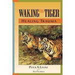 【预订】Waking the Tiger: Healing Trauma The Innate Capacity to