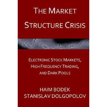 【预订】The Market Structure Crisis: Electronic Stock Markets, High Frequency Trading, and Dark Pools 预订商品,需要1-3个月发货,非质量问题不接受退换货。