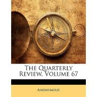 【预订】The Quarterly Review, Volume 67