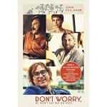 英文原版 别担心,他不会走远的 电影原著 杰昆・菲尼克斯 鲁妮・玛拉主演 Don't Worry, He Won't